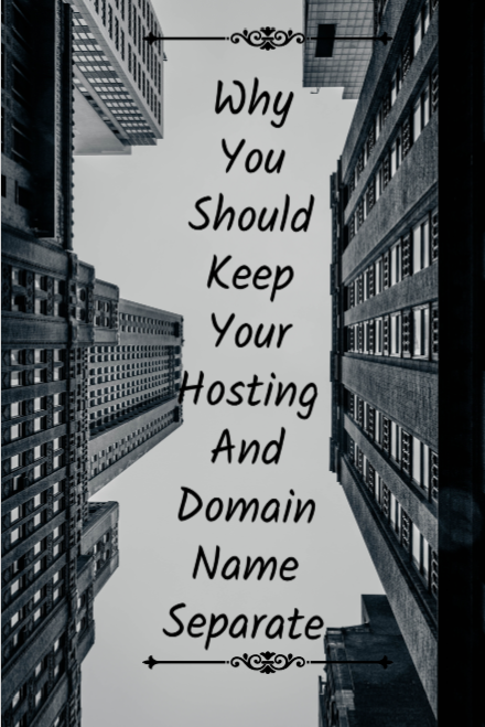 You should always use different companies for your website hosting and domain names