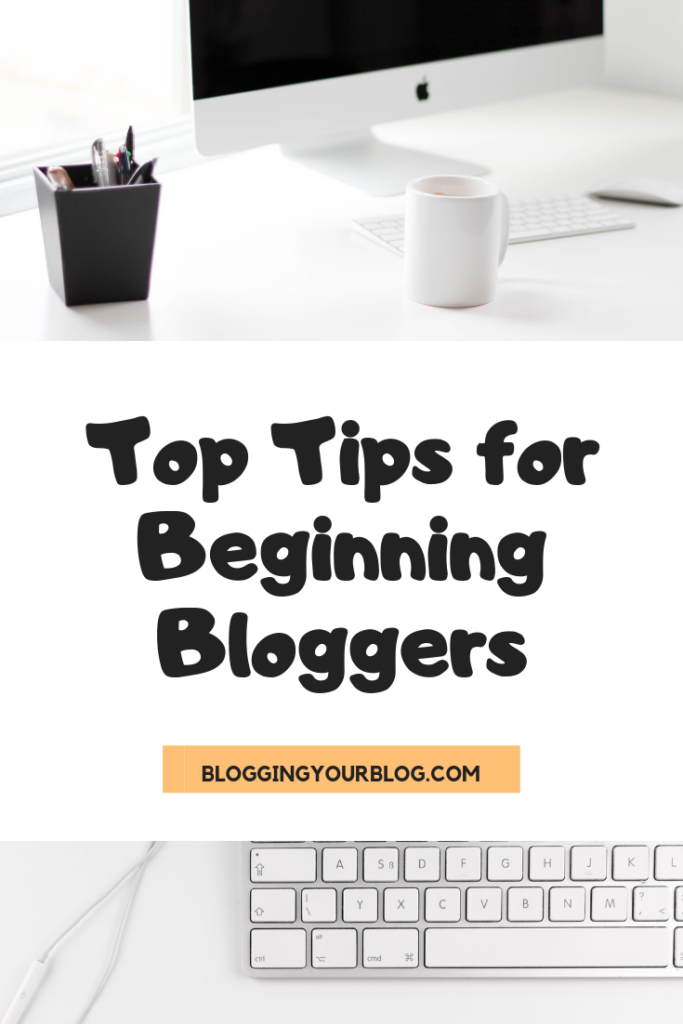 Top Tips for Beginning Bloggers