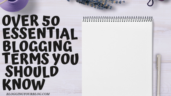 Over 50 Essential Blogging Terms You Should Know