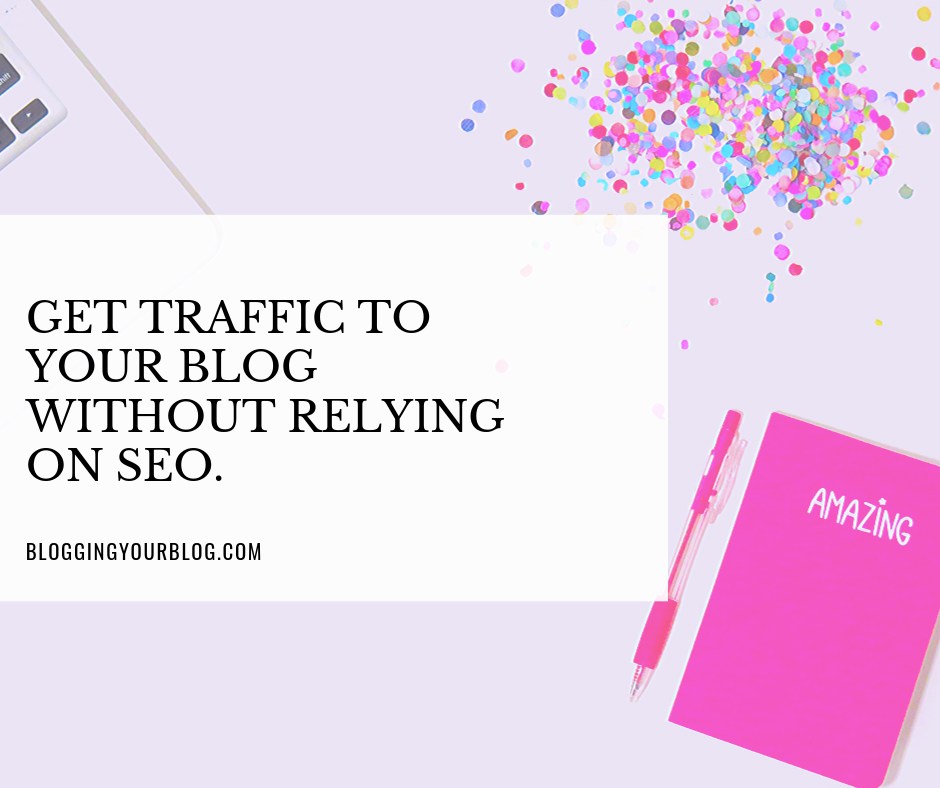 Gat traffic to your blog without relying on seo