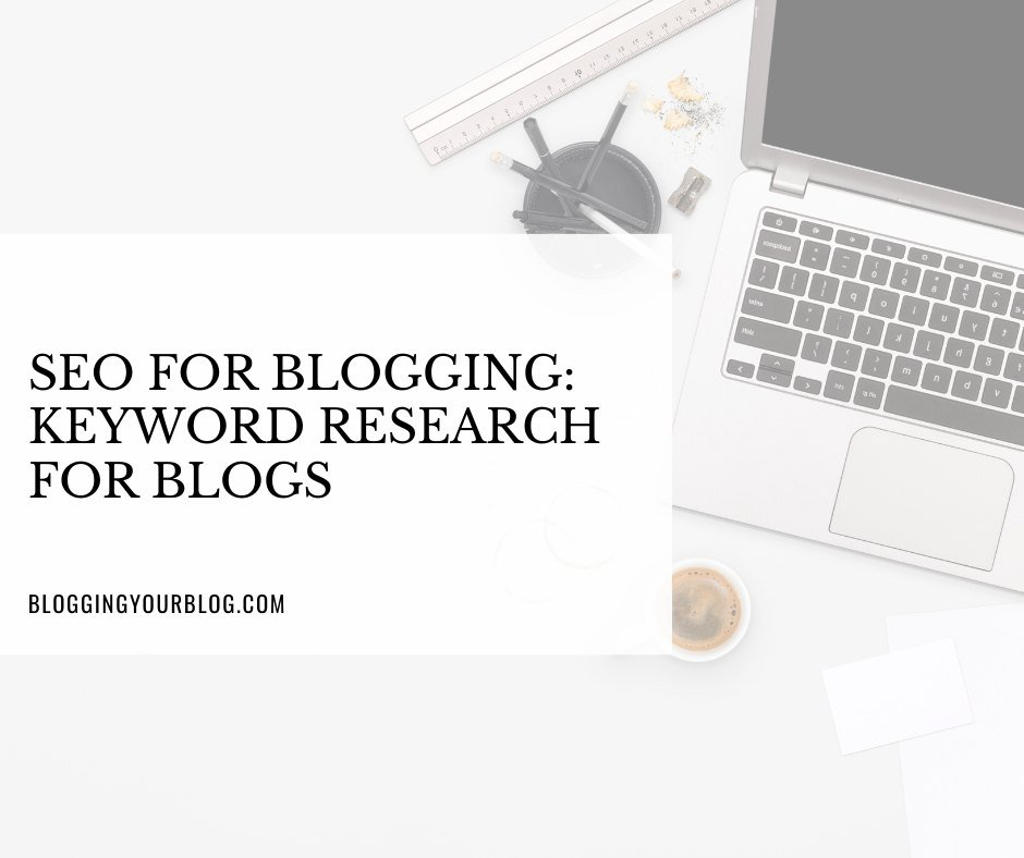 SEO for Blogging: Keyword Research for Blogs