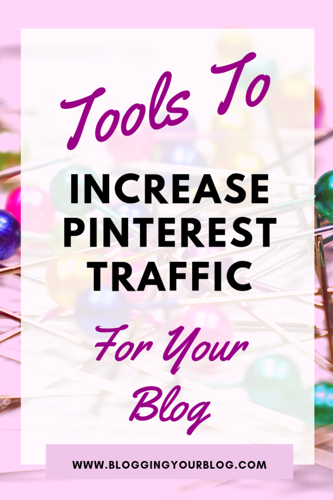 Tools To Increase Pinterest Traffic | Are you looking for tools you can use to increase the traffic your blog or website gets from Pinterest. Find out what you can use to increase the amount of traffic you get form Pinterest | #blogging #bloggers #blogTraffic #bloggingTips #Pinterest #PinterestMarketing #PinterestTraffic