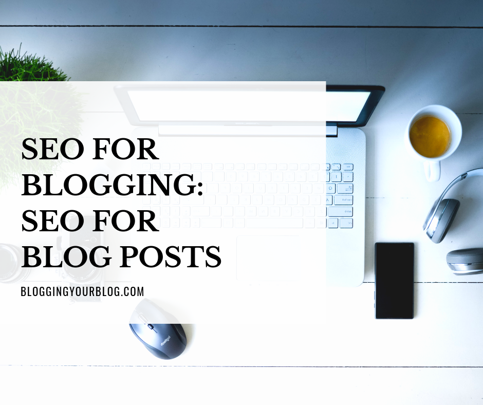 SEO for Blogging SEO for Blog Posts