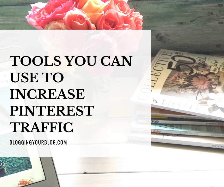 Tools You Can Use To Increase Pinterest Traffic