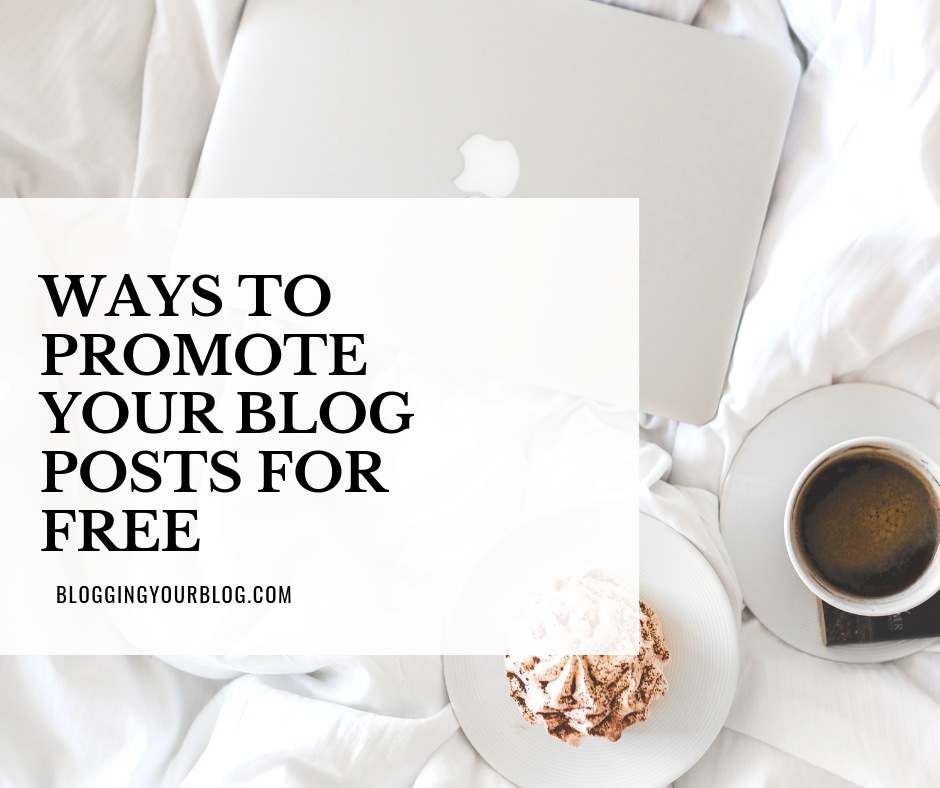 Ways To Promote Your Blog Posts For Free