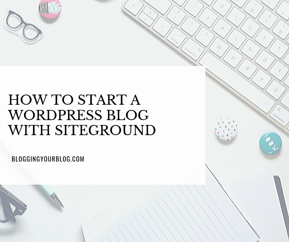 How to Start a WordPress Blog with SiteGround