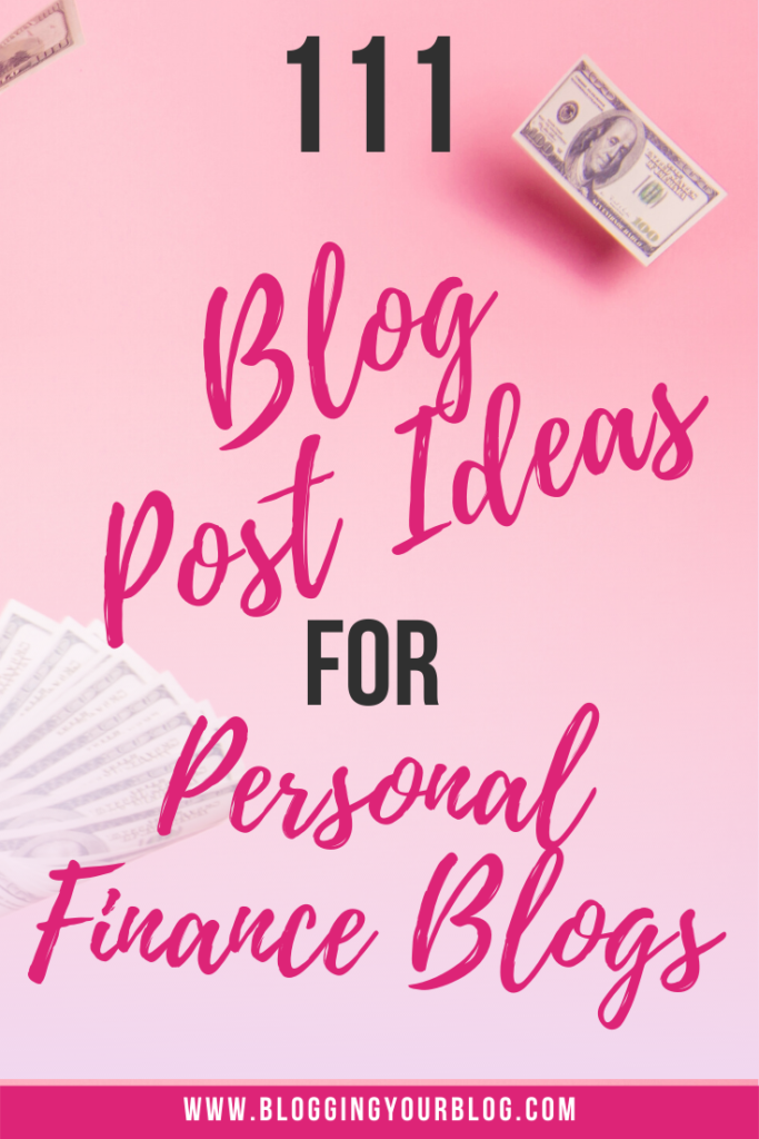 111 Blog Post Ideas for Personal Finance Blogs | Find inspiration for your personal finance blog with these personal finance blog post ideas.