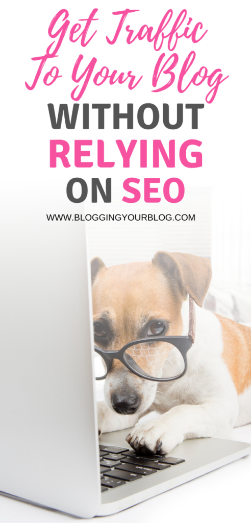 Get Traffic to your blog without relying on SEO | Ways you can get Traffic that don't include SEO.