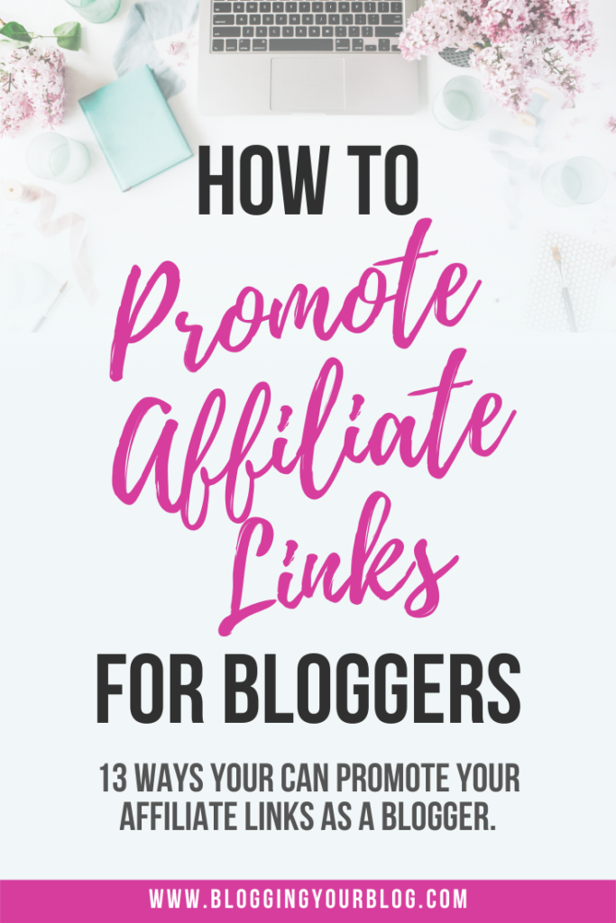 How to Promote Affiliate Links for Bloggers