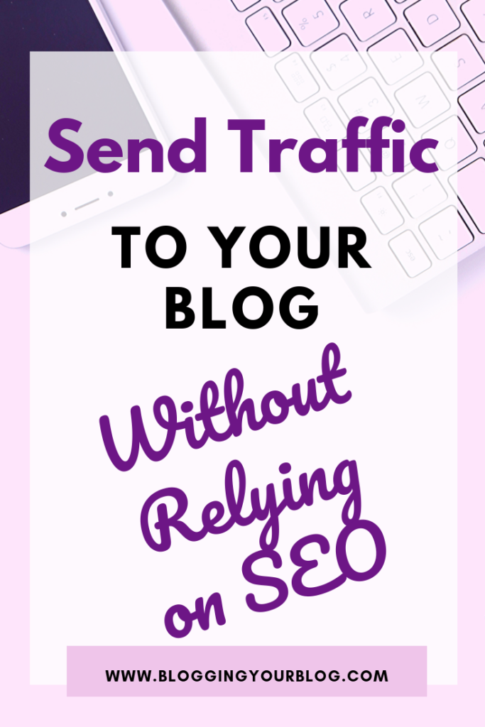 Send Traffic To Your Blog Without Relying On SEO