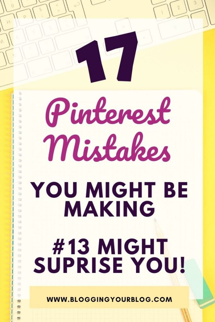 17 Pinterest Mistakes You Could Be Making