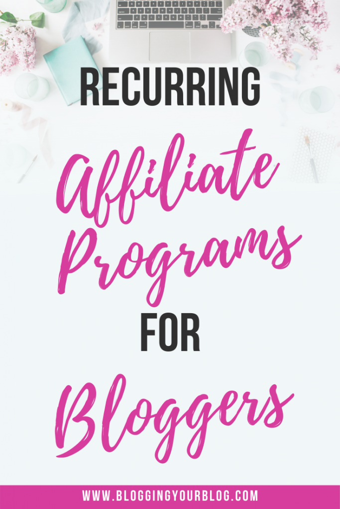 The Best Recurring Affiliate Programs for Bloggers | Use affiliate programs that pay each month to make more money blogging.
