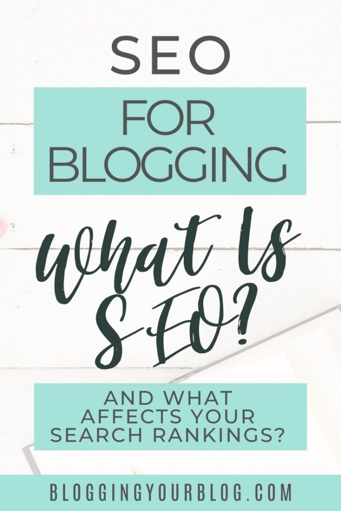 SEO for Blogging. What Is SEO? What Affects Your Blog's Search Rankings?