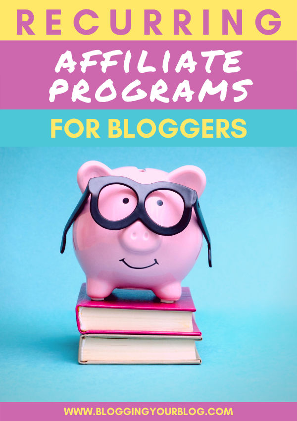 The Best Recurring Affiliate Programs for Bloggers | Make more money blogging by using affiliate programs that pay out each month.