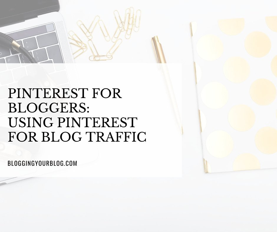 Pinterest for Bloggers: Using Pinterest for Blog Traffic