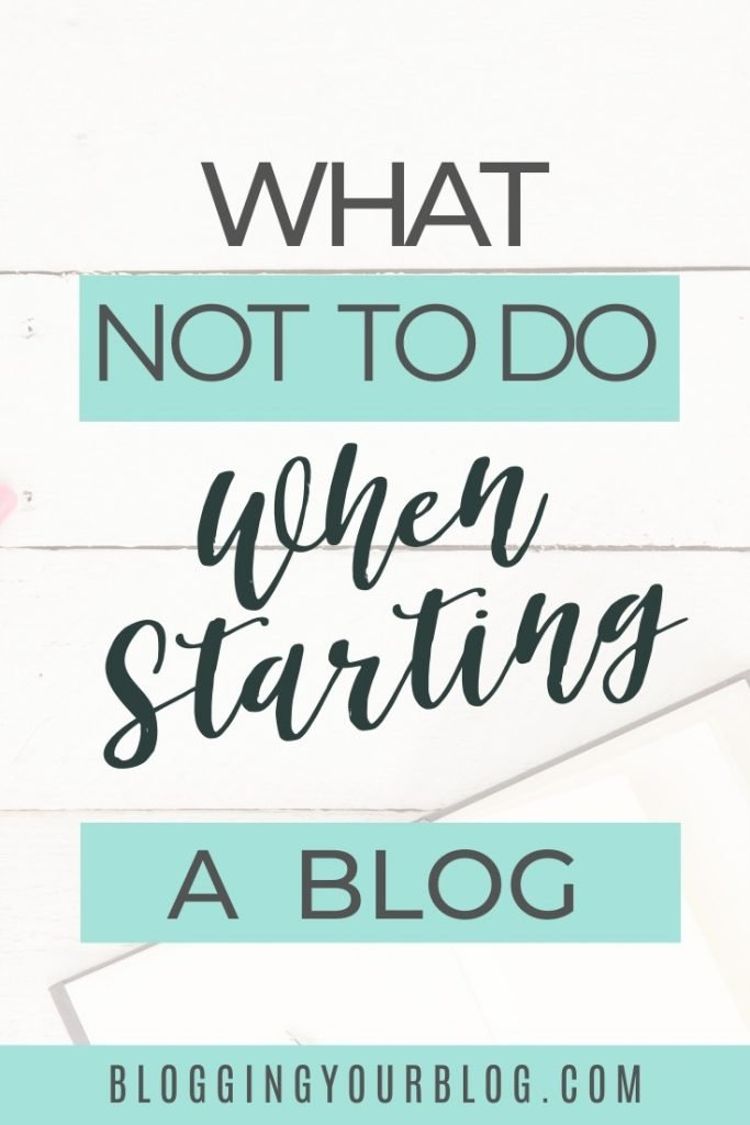 What Not to Do When You Start A Blog. Find out the 7 things you should not do after you start your blog.