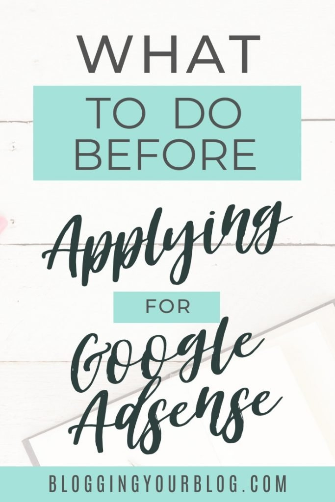 What you need to do before you apply for google adsense.