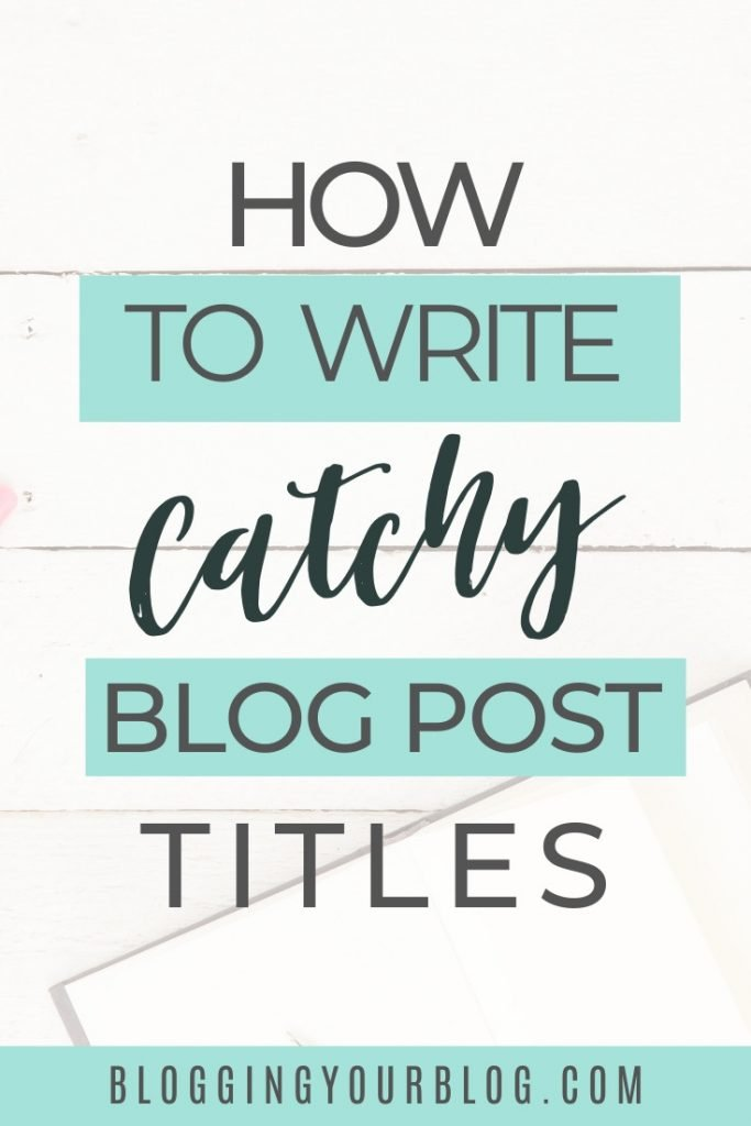How to write catchy blog post headlines and get more traffic to your blog.