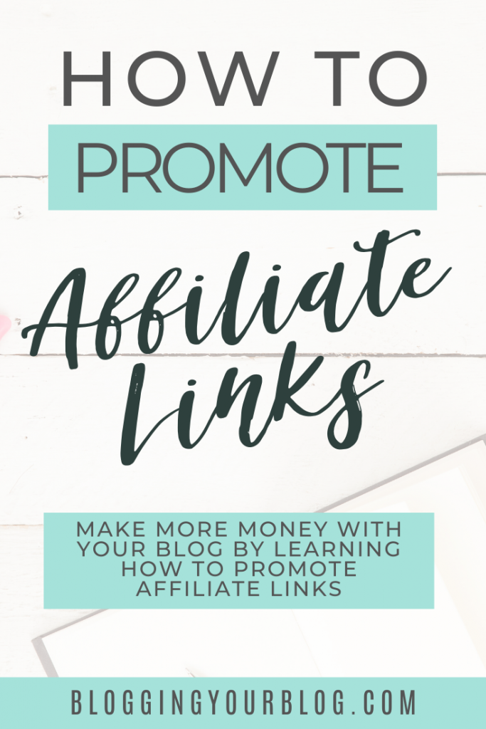Make More Money Blogging By Learning The Right Way to Promote Affiliate Links On Your Blog