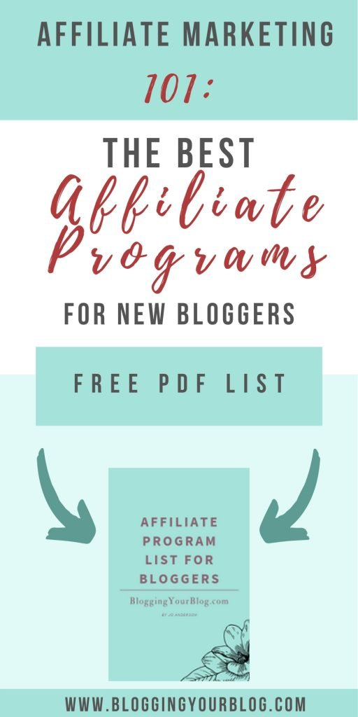 Affiliate Marketing 101: Best Affiliate Programs for New Bloggers. Get a Free PDF of affiliate programs bloggers can use even if they are new to blogging. #affiliatemarketing #affiliatemarketingforbloggers #affiliateprograms #makemoneyblogging #moneymakingblog