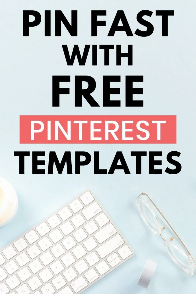 Pin Faster with Free Pinterest Templates