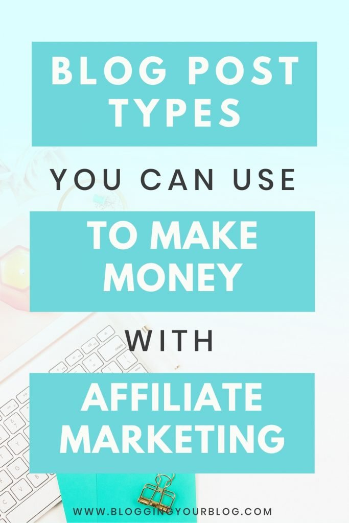 Blog Post Types to Use to make money with Affiliate Marketing
