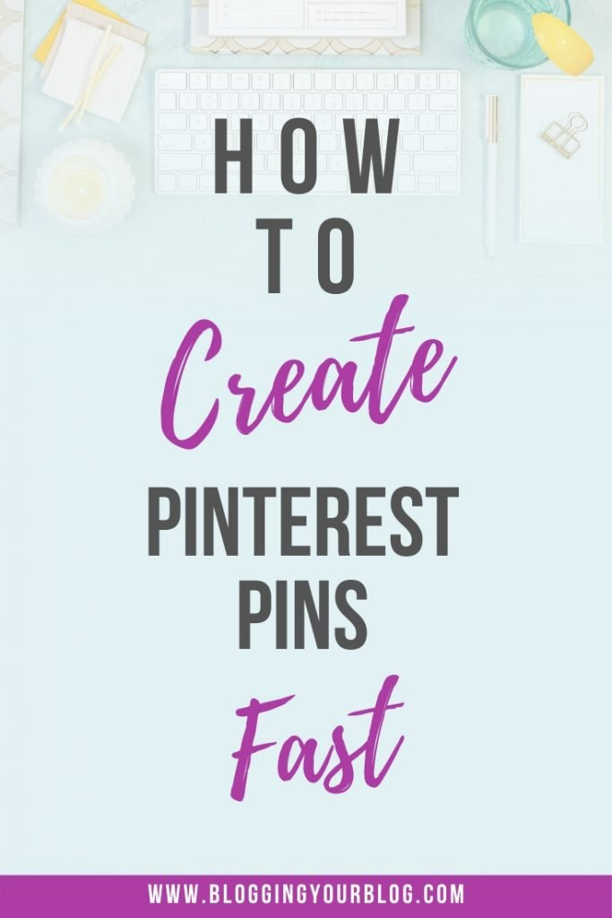 How to create Pinterest Pins Fast. Save time that you can use for other blogging business by using Pinterest templates to make Pinterest pins fast.
