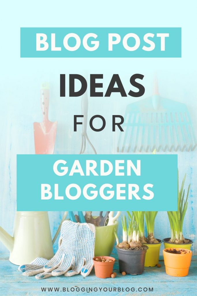 Blog post ideas for garden bloggers