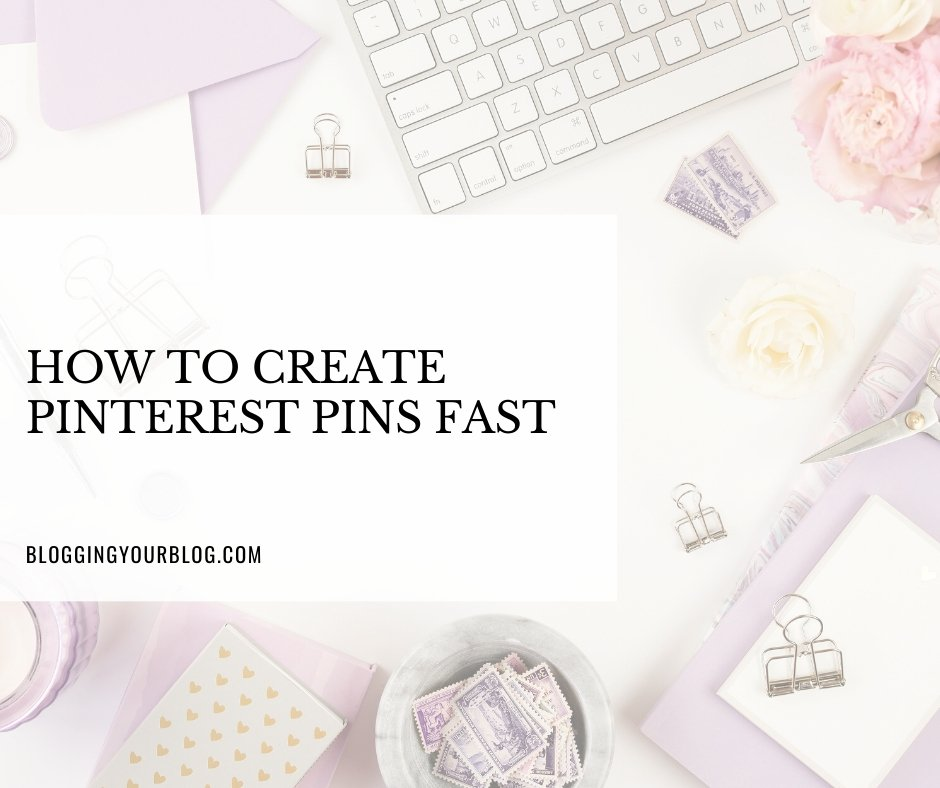How to Create Pinterest Pins Fast