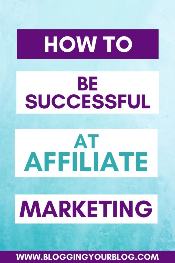 How to be successful at affiliate marketing