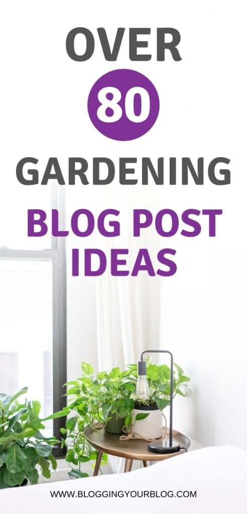 Over 80 Blog Post Ideas for Gardening Blogs