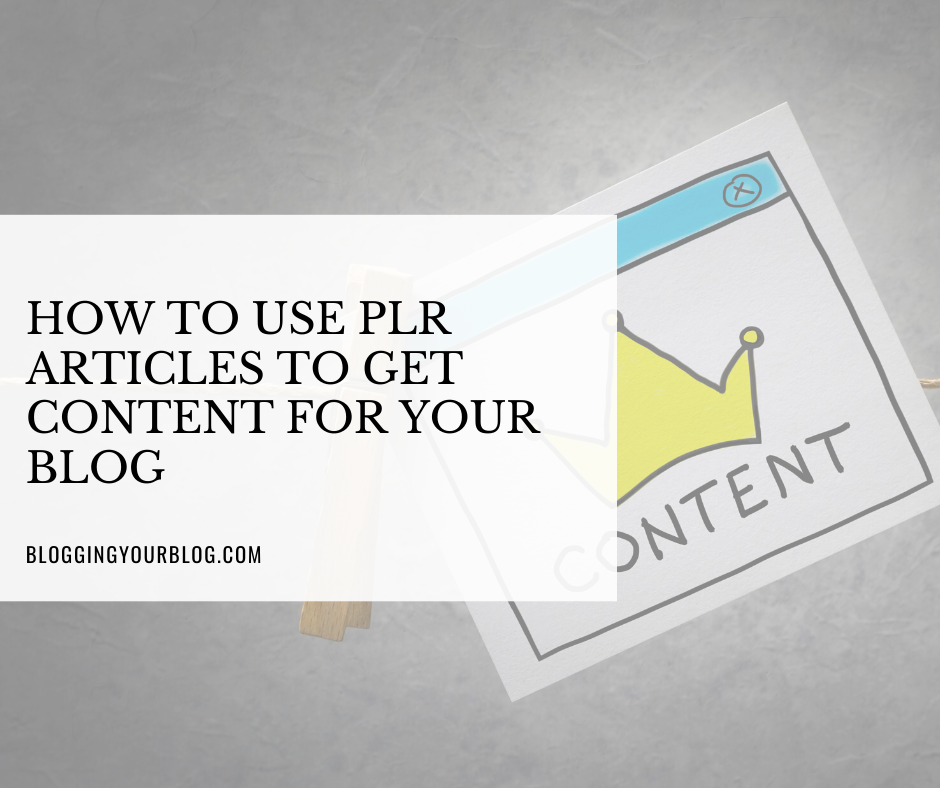 How to Use PLR Articles to Get Content for Your Blog
