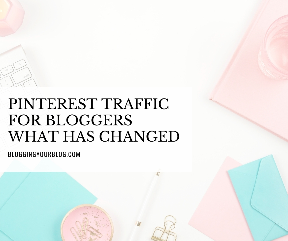Pinterest Traffic for Bloggers What has Changed